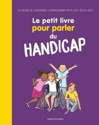 Hélène de Leersnyder et Sophie Bordet-Pétillon - Le petit livre pour parler du handicap.