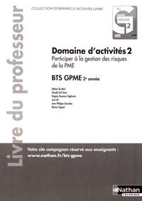 Hélène de Mari et José Gil - Domaine d'activités 2 Participer à la gestion des risques de la PME BTS GPME 2e année - Livre du professeur.