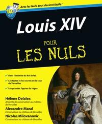 Hélène Delalex et Alexandre Maral - Louis XIV pour les nuls.