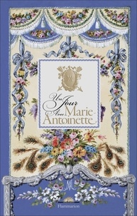 Hélène Delalex - Un jour avec Marie-Antoinette.
