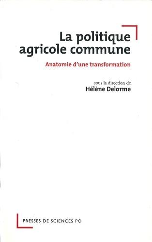 La politique agricole commune. Anatomie d'une transformation