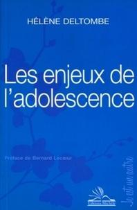 Hélène Deltombe - Les enjeux de l'adolescence.