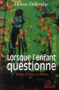 Hélène Deltombe - Lorsque l'enfant questionne.