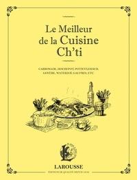 Hélène Demaretz - Le meilleur de la cuisine Ch'ti - Carbonade, hochepot, potjevleesch, goyère, waterzoï, gaufres, etc..
