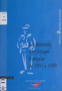 Hélène Denizet-Lamalle et  Bureau de la stratégie de la D - La demande touristique française de 1993 à 1999.