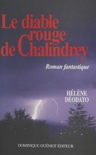 Hélène Déodato - Le Diable rouge de Chalindrey.