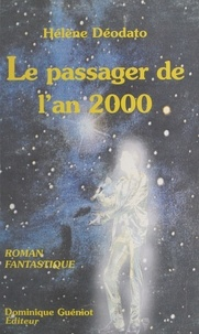 Hélène Déodato - Le passager de l'an 2000.
