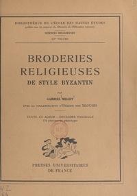 Hélène des Ylouses et Gabriel Millet - Broderies religieuses de style byzantin - 176 planches en phototypie.