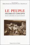 Hélène Desbrousses et Bernard Peloille - Le peuple, figures et concepts - Entre identité et souveraineté.