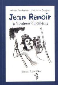 Hélène Deschamps et Pierre-Luc Granjon - Jean Renoir, le bonheur du cinéma.