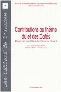 Hélène Desmet-Grégoire - Contributions au thème du et des Cafés dans les sociétés du Proche-Orient.
