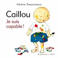 Hélène Desputeaux - Caillou  : Je suis capable !.