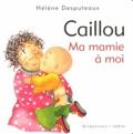 Hélène Desputeaux - Caillou  : Ma mamie à moi.