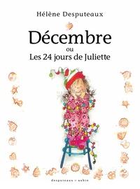 Hélène Desputeaux - Décembre ou Les 24 jours de Juliette.