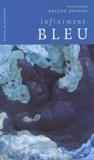 Hélène Dionne - Infiniment bleu.