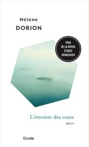 Hélène Dorion - L'étreinte des vents.
