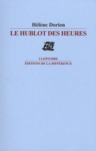 Hélène Dorion - Le hublot des heures.