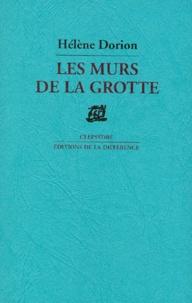 Hélène Dorion - Les murs de la grotte - Poèmes.