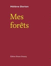 Hélène Dorion - Mes forêts.