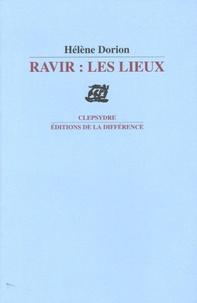 Hélène Dorion - Ravir : les lieux.