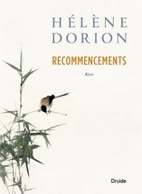 Hélène Dorion - Recommencements.