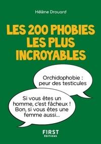 Hélène Drouard - Les 200 phobies les plus incroyables.