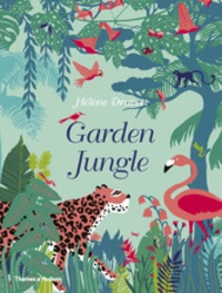Hélène Druvert - Garden Jungle.