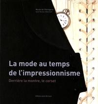 Hélène du Mazaubrun - La mode au temps de l'impressionnisme - Derrière la montre, le corset - Exposition présentée au Musée de l'horlogerie de Saint-Nicolas d'Aliermont du 3 juin au 31 décembre 2016.