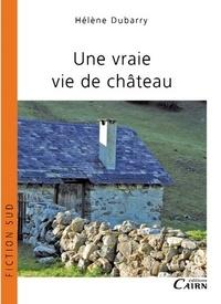 Hélène Dubarry - Une vraie vie de château.