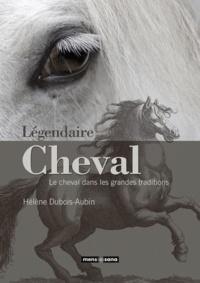 Hélène Dubois-Aubin - Légendaire Cheval.