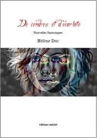 Hélène Duc - De cendres et d'écarlate.
