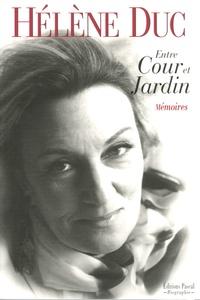 Hélène Duc - Entre Cour et Jardin.