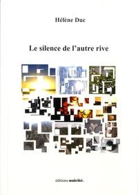 Hélène Duc - Le silence de l'autre rive.
