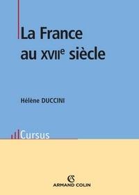 Hélène Duccini - La France au XVIIe siècle.