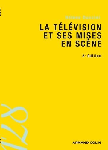La télévision et ses mises en scène 2e édition