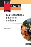 Hélène Duccini - Les 100 notions d'histoire moderne.