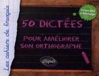 Hélène Duchâteau - 50 Dictées pour améliorer son orthographe.
