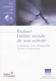 Hélène Duclos - Evaluer l'utilité sociale de son activité - Conduire une démarche d'auto-évaluation.
