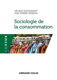 Hélène Ducourant et Ana Perrin-Heredia - Sociologie de la consommation.
