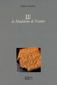Hélène Duffau - Lu, la Madeleine de Nantes.