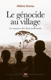 Hélène Dumas - Le génocide au village - Le massacre des Tutsi au Rwanda.