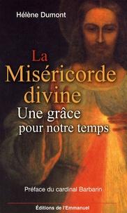 Hélène Dumont - La Miséricorde divine - Une grâce pour notre temps.