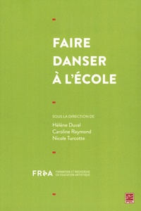 Hélène Duval et Caroline Raymond - Faire danser à l'école.