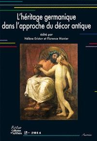 Hélène Eristov et Florence Monier - L'héritage germanique dans l'approche du décor antique.