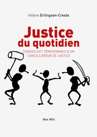 Justice du quotidien : conseils et témoignages dun concilliateur de justice.pdf