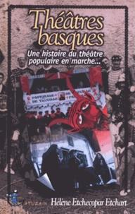 Hélène Etchecopar Etchart - Théâtres Basques - Une histoire du théâtre populaire en marche.