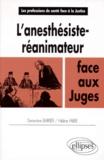 Hélène Fabre et Geneviève Barrier - L'anesthésiste-réanimateur face aux juges.