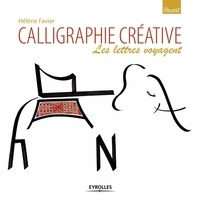 Hélène Favier - Calligraphie créative - Les lettres voyagent.