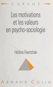 Hélène Feertchak et Nicole Bacri - Les motivations et les valeurs en psycho-sociologie.
