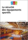 Hélène Fortin-Crémilliac - La sécurité des équipements sportifs.
